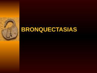 aBronquiectasias 2009.ppt